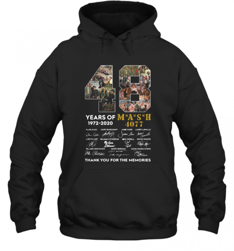 48 Years Of 1972 2020 Mash 4077 Signatures Thank You For The Memories T-Shirt Unisex Hoodie