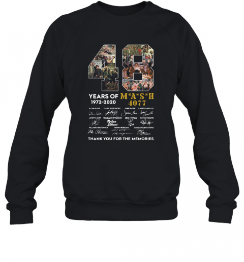 48 Years Of 1972 2020 Mash 4077 Signatures Thank You For The Memories T-Shirt Unisex Sweatshirt