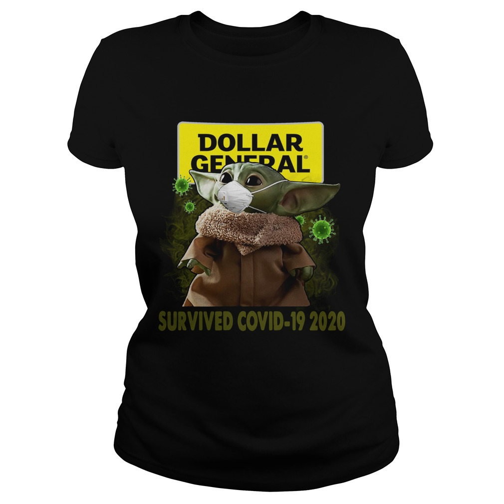 Baby Yoda Dollar General Survived Covid 19 2020 Classic Ladies