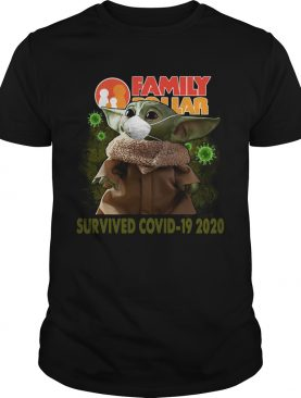 Baby Yoda Family Dollar Survived Covid 19 2020 shirt
