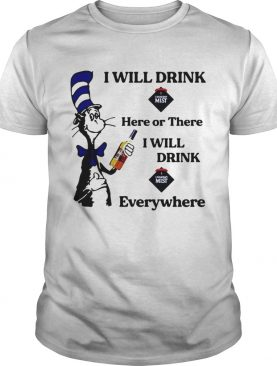 Dr Seuss I will drink Canadian Mist here or there I will drink Canadian Mist everywhere shirt