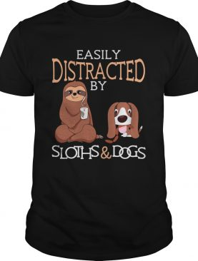 Easily Distracted by Sloths and Dogs shirt