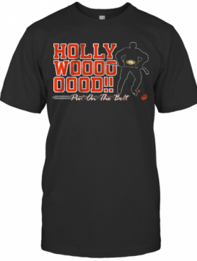 Hayes Hollywood Put On The Belt T-Shirt