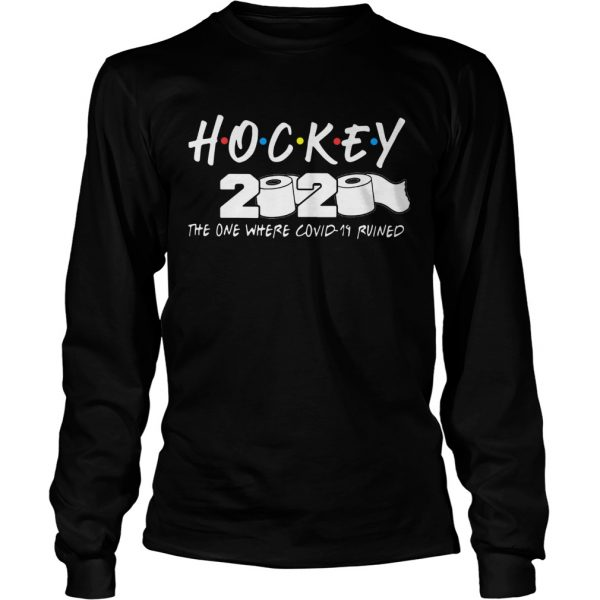 Hockey 2020 The One Where Covid19 Ruined  Long Sleeve