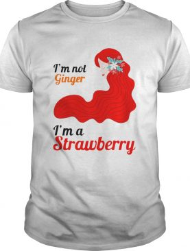 Im Not Ginger Im A Strawberry Red Hair shirt
