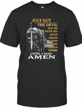 June Guy The Devil Saw Me With My Head Down And Thought He'D Won T-Shirt