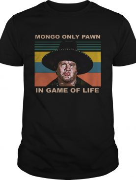 Mongo Only Pawn In Game Of Life Vintage shirt