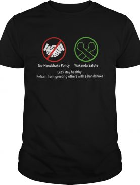 No Handshake Policy Wakanda Salute Lets Stay Healthy shirt