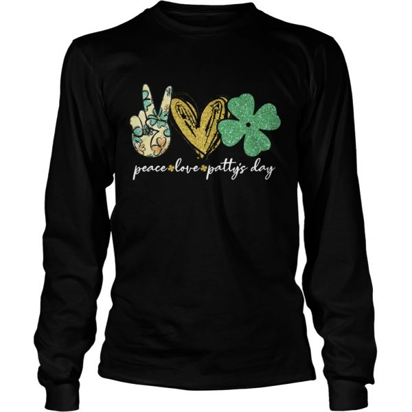 Peace Love Pattys Day  Long Sleeve