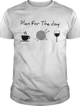 Plan For The Day Knitting shirt