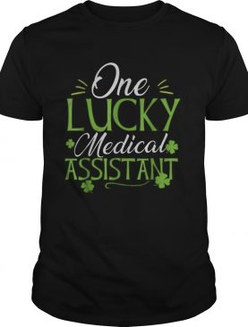 Pretty One Lucky Medical Assistant St Patricks Day shirt