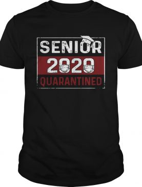 Senior 2020 quarantines best shirt