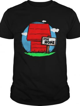 Stay Home Home of Snoopy shirt