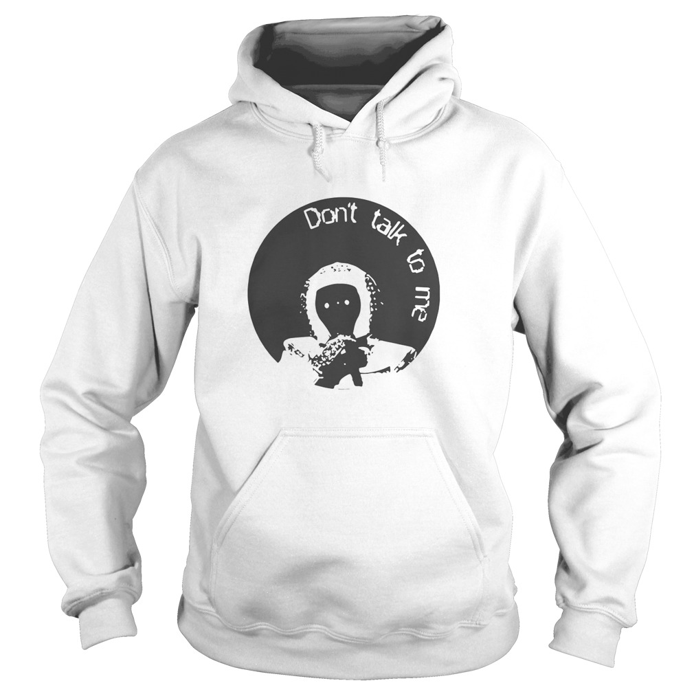 The Astronaut Dont Talk To Me Hoodie