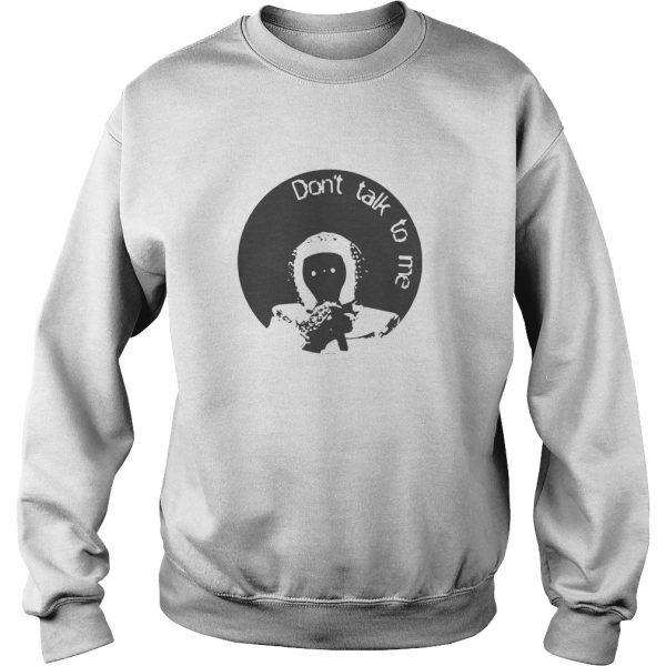 The Astronaut Dont Talk To Me  Sweatshirt