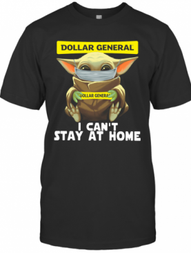 Baby Yoda Face Mask Dollar General Can't Stay At Home T-Shirt