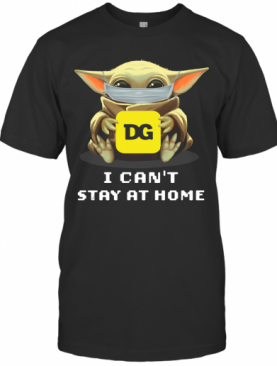 Baby Yoda Face Mask Hug Dollar General I Can't Stay At Home T-Shirt