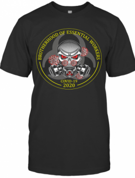 Brotherhood Of Essential Workers Covid 19 2020 T-Shirt