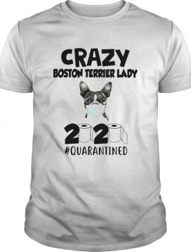 Crazy Boston Terrier Lady 2020 shirt