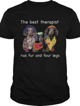 Dachshund band the best therapist has fur and four legs shirt