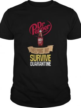 Dr Pepper Est 1885 Helping Me Survive Quarantine shirt