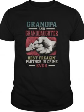 Grandpa And Granddaughter Best Freakin Partner In Crime Ever shirt