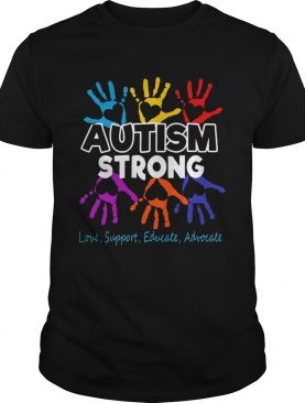 Hot Autism Awareness Strong Love Support Educate And Advocate shirt
