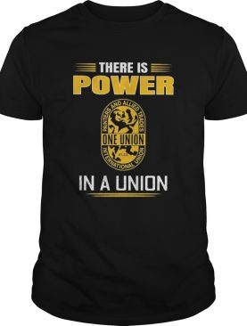 International union of painters and allied trades there is power in a union shirt