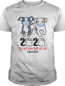 Pit Bull 2020 The Year When Shit For Real Quarantined shirt