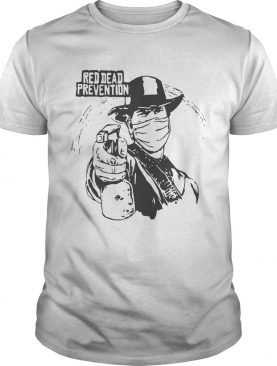 Red Dead Prevention shirt