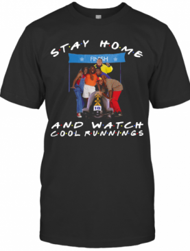 Stay Home And Watch Cool Runnings T-Shirt