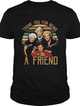 Thank you for being a friend vintage signature shirt