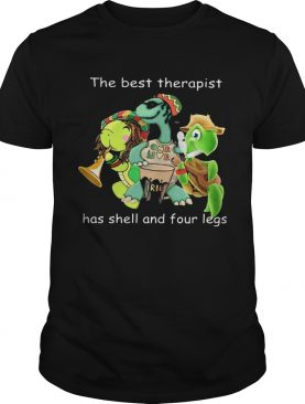 Turtle the best therapist has shell and four legs shirt