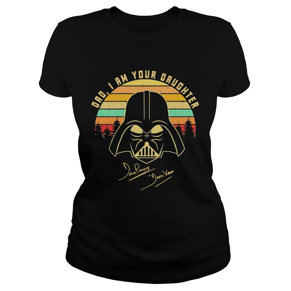 Amazing Mandalorian Dad I Am Your Daughter Signatures Vintage Classic Ladies
