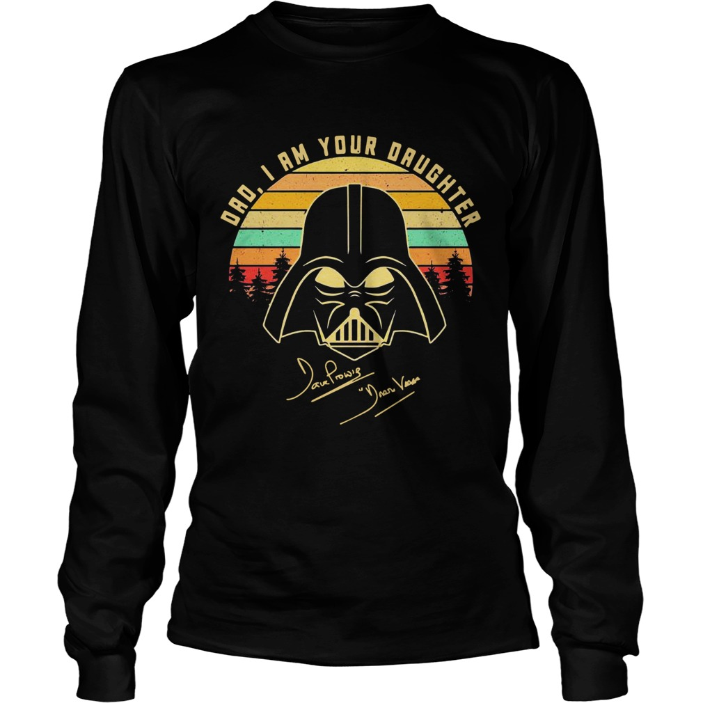 Amazing Mandalorian Dad I Am Your Daughter Signatures Vintage Long Sleeve