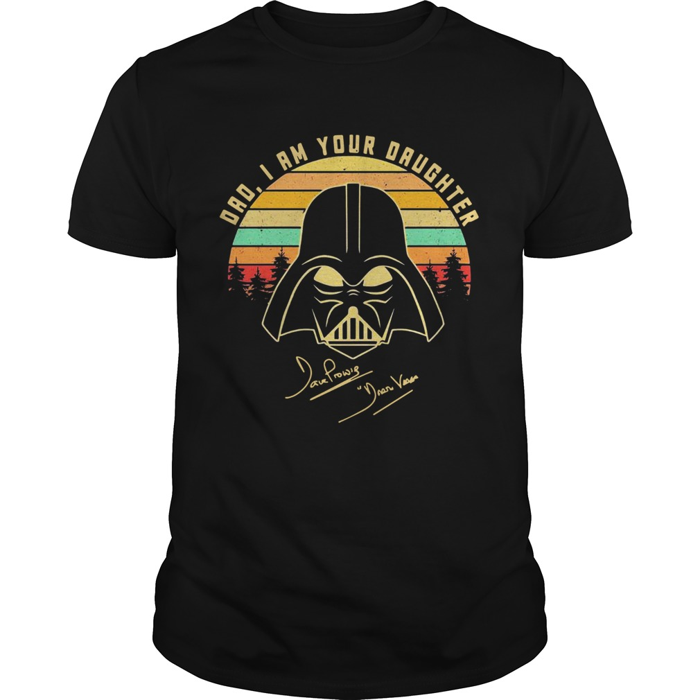 Amazing Mandalorian Dad I Am Your Daughter Signatures Vintage Unisex