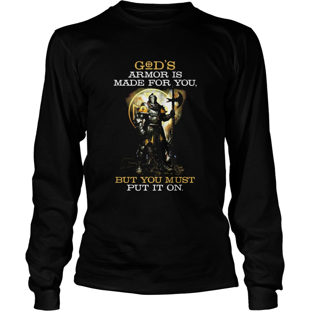 Armor Of Gods Armor Is Made For You But You Must Put It On Long Sleeve