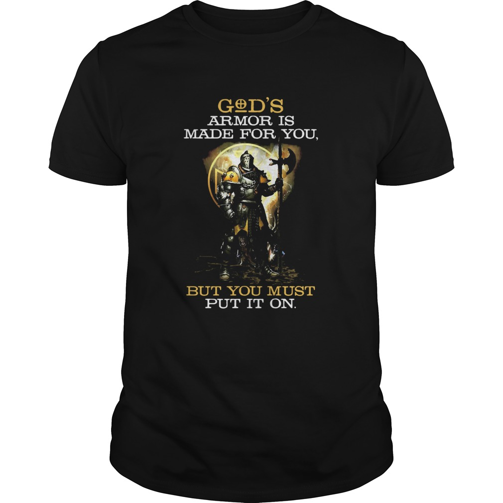 Armor Of Gods Armor Is Made For You But You Must Put It On Unisex