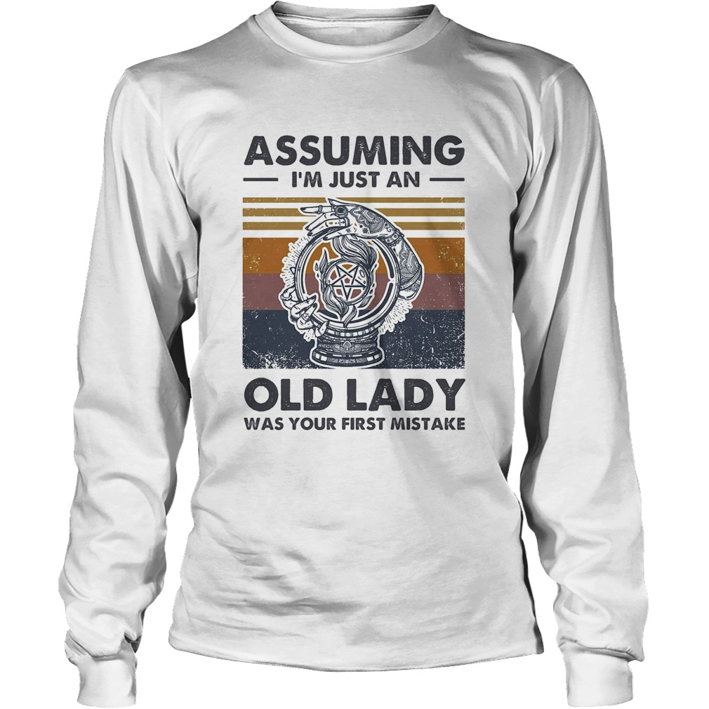 Assuming Im just an old lady was your first mistake vintage Long Sleeve
