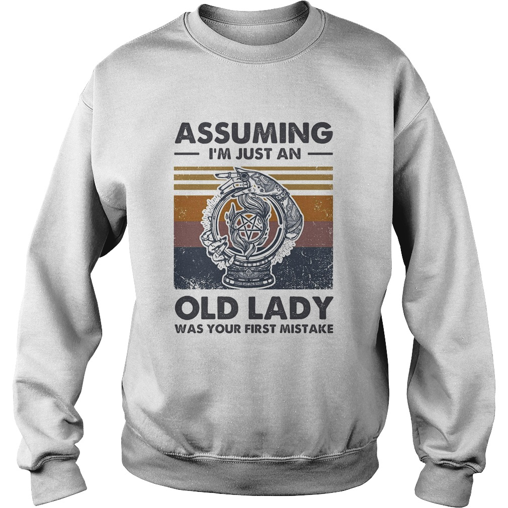 Assuming Im just an old lady was your first mistake vintage Sweatshirt