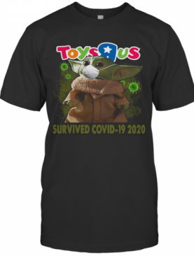 Baby Yoda Mask Toys R Us Survived Covid 19 2020 T-Shirt