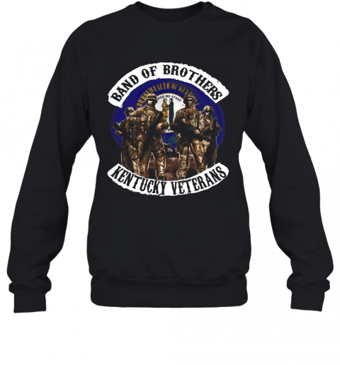 Band Of Brothers Kentucky Veterans T-Shirt Unisex Sweatshirt