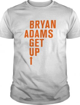 Best Of Bryan Adams Get Up Custom shirt