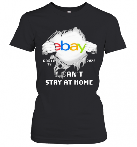Blood Inside Me Ebay COVID 19 2020 I Can'T Stay At Home T-Shirt Classic Women's T-shirt