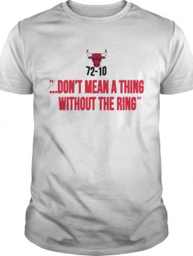 Chicago Bulls 7210 Dont Mean A Thing Without The Ring shirt