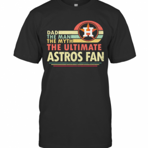 Dad The Man The Myth The Ultimate Astros Fan Vintage T-Shirt Classic Men's T-shirt