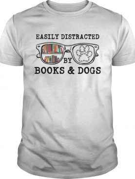 Easily distracted by books and dogs paw shirt