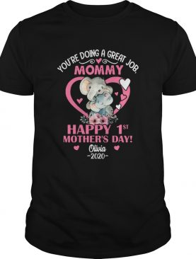 Elephant Youre Doing A great Job mommy Happy 1st Mothers Day shirt