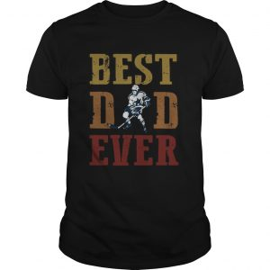 Fathers Day Best Dad Ever Hockey  Unisex
