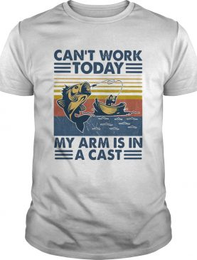 Fishing cant work today my arm is in a cast boat vintage shirt